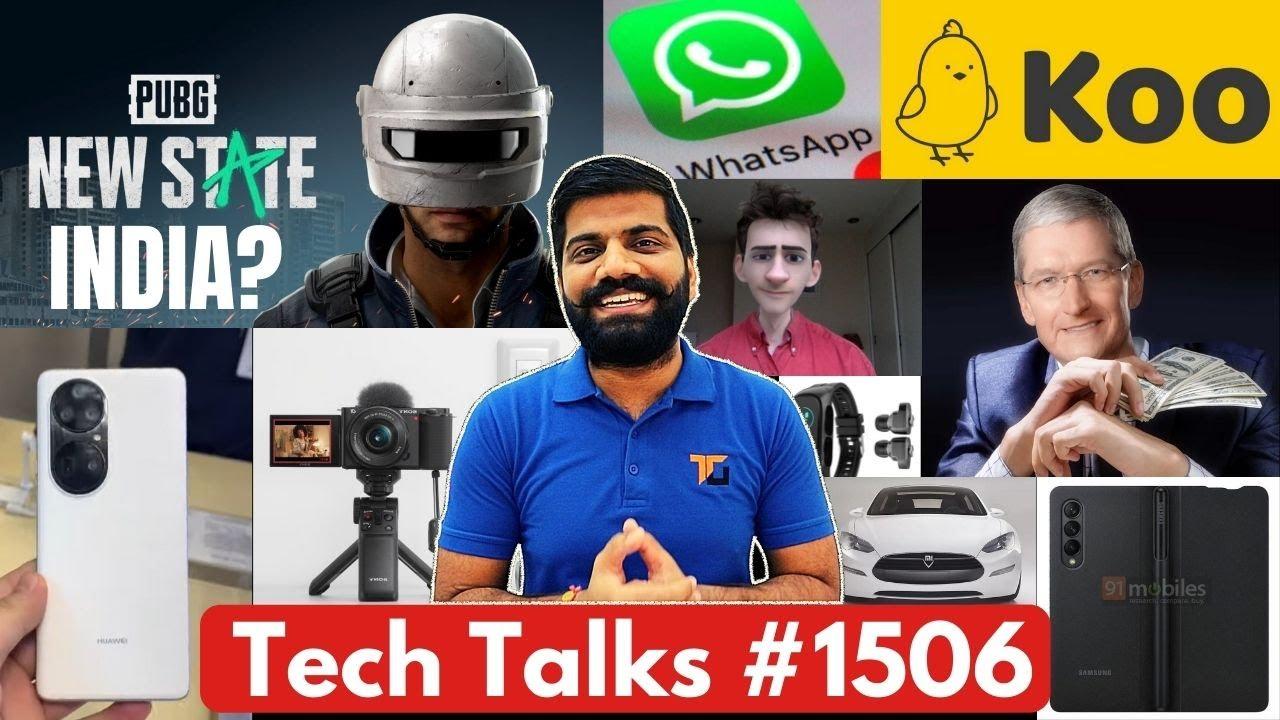 Tech Talks #1506 - PUBG New State India, New iPads, Xiaomi Car, In 2B, Whatsapp Updates, P50Pro Leak