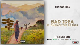 YBN Cordae - Bad Idea Ft. Chance the Rapper (The Lost Boy)