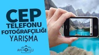 Cep Telefonu Fotoğrafçılığı  (Yarışma Var) (Instagram) | AmcaOğlu