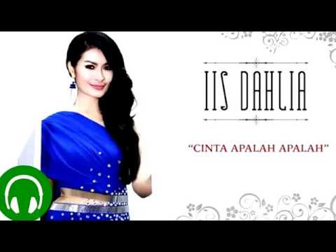 Iis Dahlia - Cinta Apalah Apalah (Official Video)
