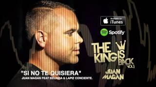 Juan Magan - Si No Te Quisiera Feat. Belinda & Lapiz Conciente [Audio]
