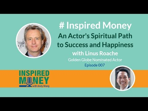 007: An Actor's Spiritual Path to Success and Happiness | Linus Roache