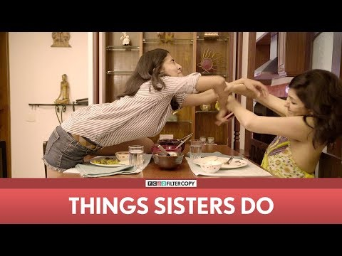 FilterCopy | Things Sisters Do | Ft. Eisha Chopra, Anula Navlekar, Veer Rajwant Singh & Vipin Sharma