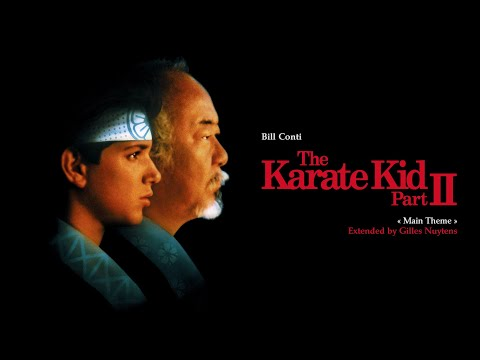 Bill Conti - The Karate Kid, Part II - Main Theme [Extended \u0026 Remastered By Gilles Nuytens]