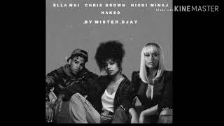 Ella Mai, Chris Brown, Nicki Minaj - Naked [MASHUP]
