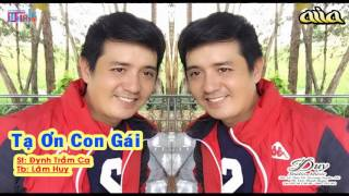 Tạ Ơn Con Gái - Lâm Huy [Official]