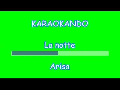 Karaoke Italiano - La Notte - Arisa  Testo