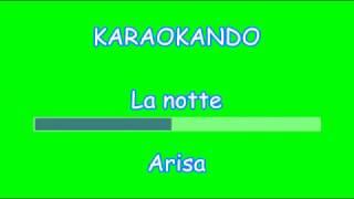 Karaoke Italiano - La Notte - Arisa ( Testo )
