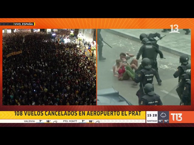 Violentos incidentes en aeropuerto de Barcelona: 108 vuelos cancelados