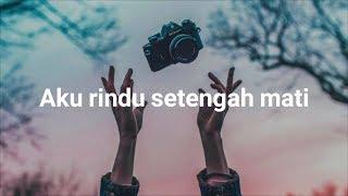 D'masiv - Rindu Setengah Mati🎵 | Lirik Lagu