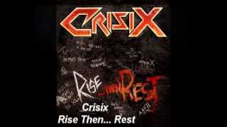 Crisix - Rise Then Rest