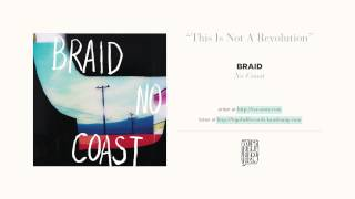 """This Is Not a Revolution"" by Braid"