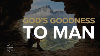 God's Goodness to Man