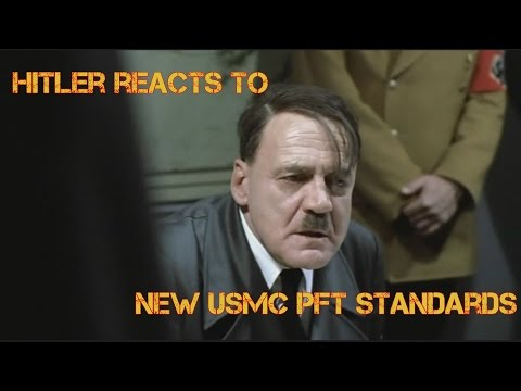 Hitler Reacts to New Marine Corps PFT Standards