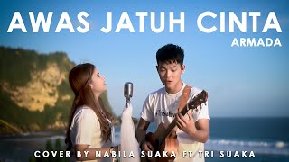 Download Lagu AWAS JATUH CINTA - ARMADA (LIRIK) COVER BY NABILA SUAKA FT. TRI SUAKA mp3