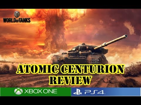World of Tanks - Atomic Centurion Review