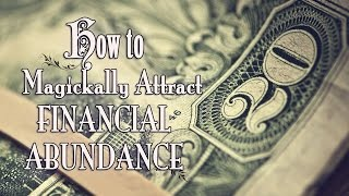How To Attract Money, Wealth & Financial Abundance ~ The White Witch Parlour