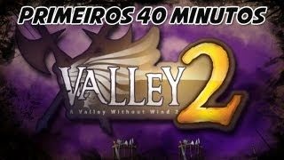 A Valley Without Wind 2 - Primeiros 40 Minutos (PC) [BR]