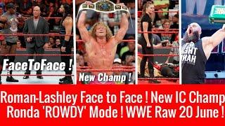 Roman-Lashley Face-To-Face ! Ronda 'Rowdy' Mode ! New IC Champion ! WWE Raw 6/18/2018 Highlights 18