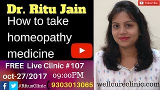 How To Take Homeopathic Medicine Dr.Ritu's Live Clinic #107