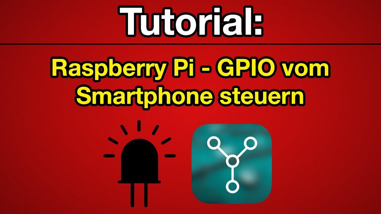 Tutorial: Raspberry Pi - GPIO/LEDs vom Smartphone steuern [Deutsch]  [Full-HD]