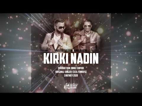 Kirki Nadin by Master Saleem & Anil Bheem (2019 Chutney Soca)
