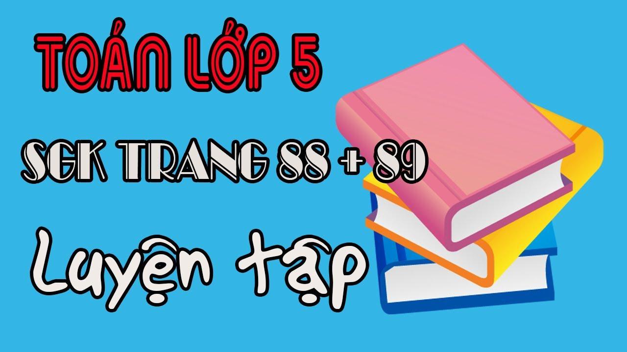 Toán lớp 5 trang 88,89 luyện tập về tính diện tích hình tam giác