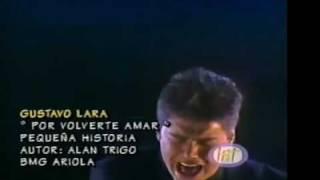 Gustavo Lara - Por Volverte A Amar