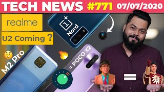 realme U2 Coming?, OnePlus Nord Flagship Camera,POCO M2 Pro🙄,Android 11➡️POCO X2,PUBG Livik-#TTN771