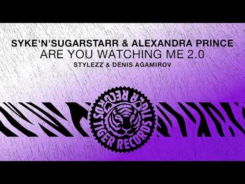 Syke'n'Sugarstarr & Alexandra Prince - Are You Watching Me 2.0 (Stylezz & Denis Agamirov Remix)