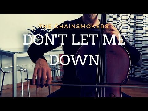 The Chainsmokers - Don't let me down for cello...
