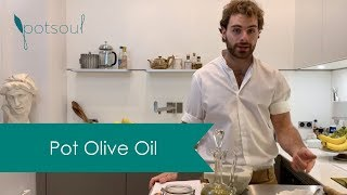 How to Make Marijuana-Infused Olive Oil - Potsoul Kitchen Tutorials