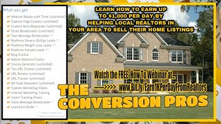 How to use The Conversion Pros to Earn $1K Per Day from REALTORS!