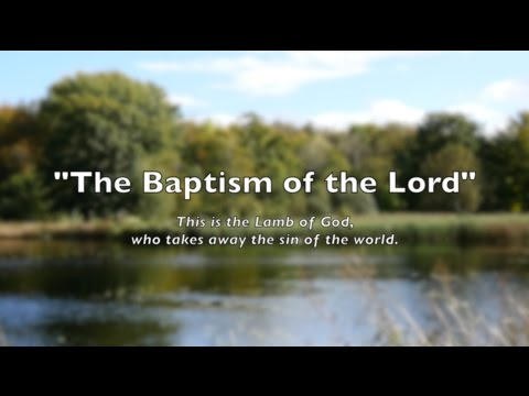 """The Baptism Of The Lord"