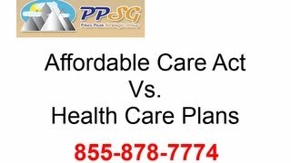 Affordable Care Act Vs  Health Care Plans - 855-878-7774