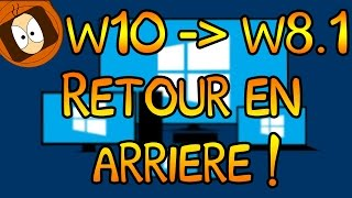RETOUR EN ARRIÈRE : WINDOWS 10 VERS WINDOWS 8.1 !