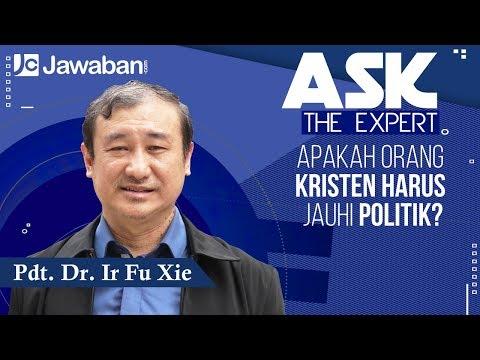 Ask The Expert - Apakah Orang Kristen Harus Jauhi Politik? - Pdt. Dr. Ir Fu Xie