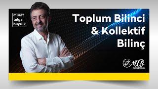 TOPLUM BİLİNCİ & KOLEKTİF BİLİNÇ - Murat Tulga Buyruk ile Kuantum & Tasavvuf