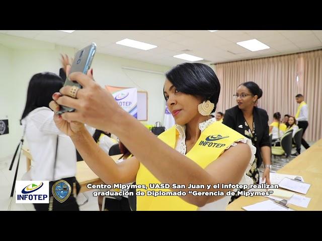 """Centro Mipymes, UASD San Juan y el Infotep realizan graduación de Diplomado """"Gerencia de Mipymes"""""""