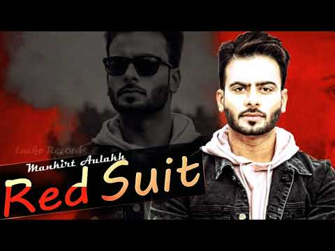 Red suit (FULL SONG) -mankirt aulakh | dj...