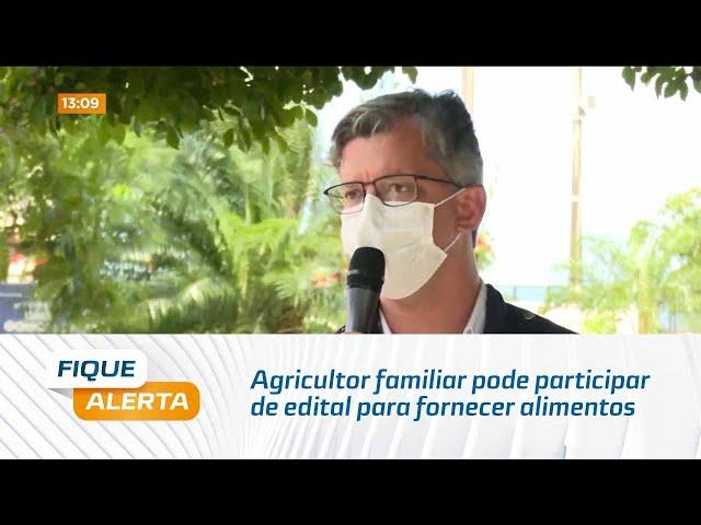 Agricultor familiar pode participar de edital para fornecer alimentos para kit merenda