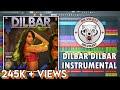 DILBAR (Instrumental) | Satyameva Jayate | Tanishk Bagchi | Neha Kakkar, Dhvani, Ikka | Dr.Vilest