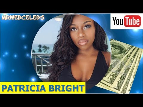 How much does PATRICIA BRIGHT make on YouTube 2017