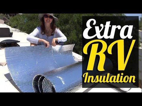 RV Living: Keeping cool or warm by adding more roof insulation