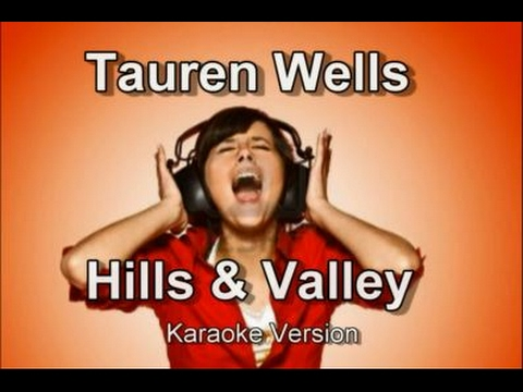 "Tauren Wells ""Hills and Valley"" Karaoke Version"