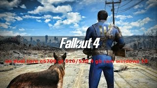 Fallout 4 gameplay on dual core gt 610 low end pc