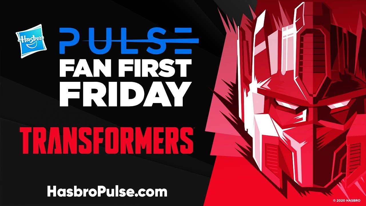 Hasbro Pulse Fan First Friday: Transformers Livestream Report