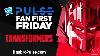 Hasbro Pulse | Fan First Friday: Transformers Livestream