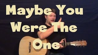 Maybe You Were The One (Dude Mowrey) Easy Strum Guitar Lesson How to Play Tutorial