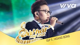 Vì Anh Vẫn - Hoàng Dũng | Tập 5 Sing My Song - Bài Hát Hay Nhất 2016 [Official]